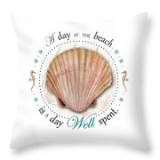 A Day At The Beach Is A Day Well Spent Throw Pillow by Amy Kirkpatrick