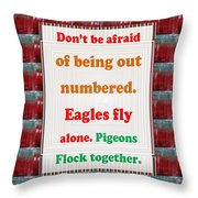 Be Brave Make Loneliness Your Strength  Background Designs  And Color Tones N Color Shades Available Throw Pillow