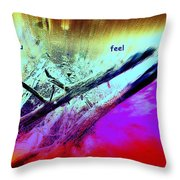 Can You Feel My Love Or Is It Wasted On You  Throw Pillow