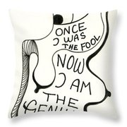 From Fool To Genius Throw Pillow