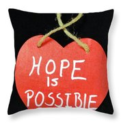 Hope Is Possible Throw Pillow