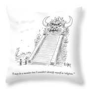 I May Be A Member But I Wouldn't Identify Myself Throw Pillow