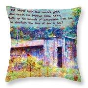 1 John 3 17 Throw Pillow