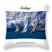 Sailing Let The Four Winds Blow Throw Pillow