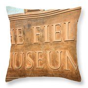 The Field Museum Sign In Chicago Illinois Throw Pillow