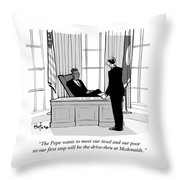 The Pope Wants To Meet Our Tired And Our Poor Throw Pillow
