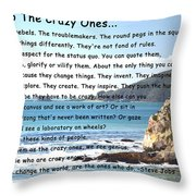 To The Crazy Ones Throw Pillow