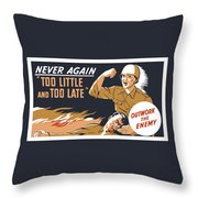 Too Little And Too Late - Ww2 Throw Pillow