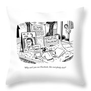 Why Can't You Use Facebook Throw Pillow