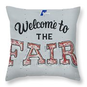 Welcome To The Fair Throw Pillow