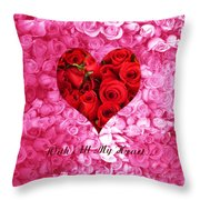 With All My Heart... Throw Pillow
