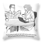 I Was Going To Wake You Up With Oral Sex This Throw Pillow