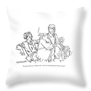 Yes, You've Shown Me A Thing Or Two - But Throw Pillow