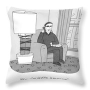 Of Course I Got Rid Of Him...in My Own Way Throw Pillow