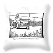 Right Now, I'm Dealing With All This Spring Throw Pillow by Bruce Eric Kaplan