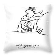 Oh Grow Up Throw Pillow