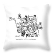 Don't You Think We'll Be Memorable Parents? Throw Pillow