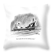 Let's Make This Our Last Celebrity Cruise Throw Pillow