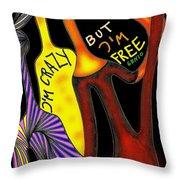 Crazy But Free Throw Pillow