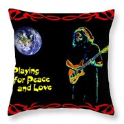 Playing For Peace And Love 1 Throw Pillow