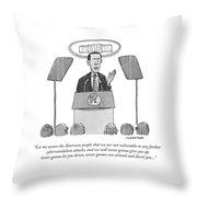 Let Me Assure The American People That Throw Pillow