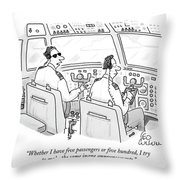Whether I Have Five Passengers Or Five Hundred Throw Pillow