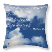 What Man Does Not Understand Throw Pillow