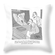 Well, All I Can Say, Sir, Is It's A Darn Good Throw Pillow
