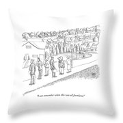 I Can Remember When This Was All Farmland Throw Pillow