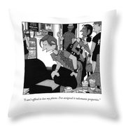 I Can't Afford To Lose My Phone. I've Assigned Throw Pillow