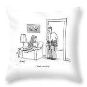 Break Something Throw Pillow