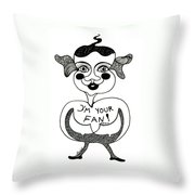 I'm Your Fan Throw Pillow