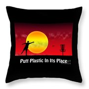 Putt Plastic In Its Place Throw Pillow