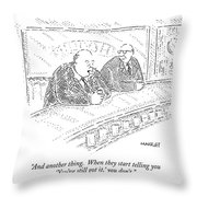 And Another Thing. When They Start Telling Throw Pillow