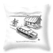 Your More Successful Brother Is Already Here Throw Pillow