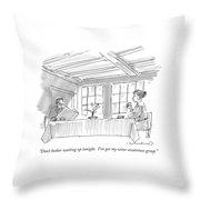Don't Bother Waiting Up Tonight.  I've Got Throw Pillow