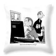 How's The Self-diagnosis Coming? Throw Pillow