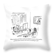 What Should You Do? Here's What You Should Do: Throw Pillow