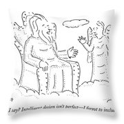 What Can I Say? Intelligent Design Isn't Perfect Throw Pillow