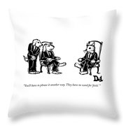 You'll Have To Phrase It Another Way Throw Pillow