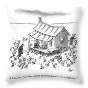 Hello, Son. I Suppose Chicken Farming Doesn't Throw Pillow