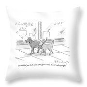 He Rubbed Your Belly And It Felt Good - That Throw Pillow
