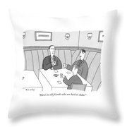 Here's To Old Friends Who Are Hard To Shake Throw Pillow