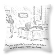 And Your Wife Called To Remind Throw Pillow
