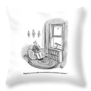 Happiness Is Not Readily Transmittable Throw Pillow