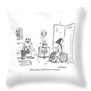 Who's Going To Finish Your Sentences? Throw Pillow