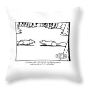 I've Been With A Lot Of Gentle Woodland Creatures Throw Pillow