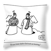 It Was Better Before God Took Up Knitting Throw Pillow