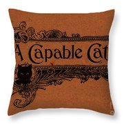 A Capable Cat Sign Throw Pillow