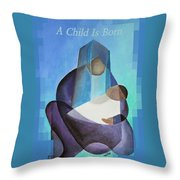 A Child Is Born Christmas Greeting  Throw Pillow